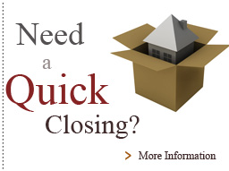 Need a Quick Closing?